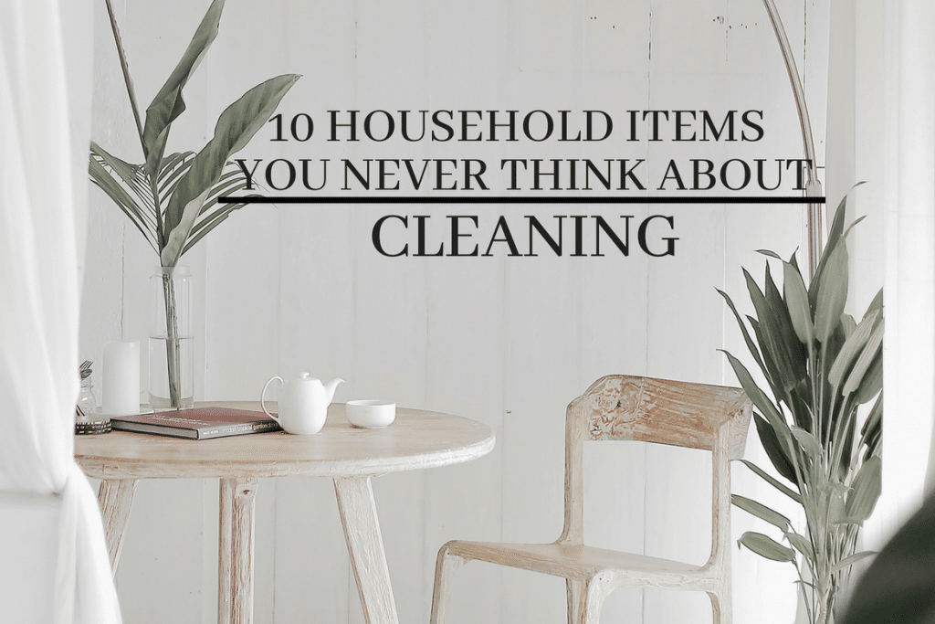 10 Household Items You Never Think About Cleaning But Should